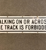 386. Railroad Sign, Walking On/Tracks Is Forbidden |  $270